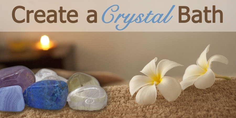 How To Create a Crystal Bath